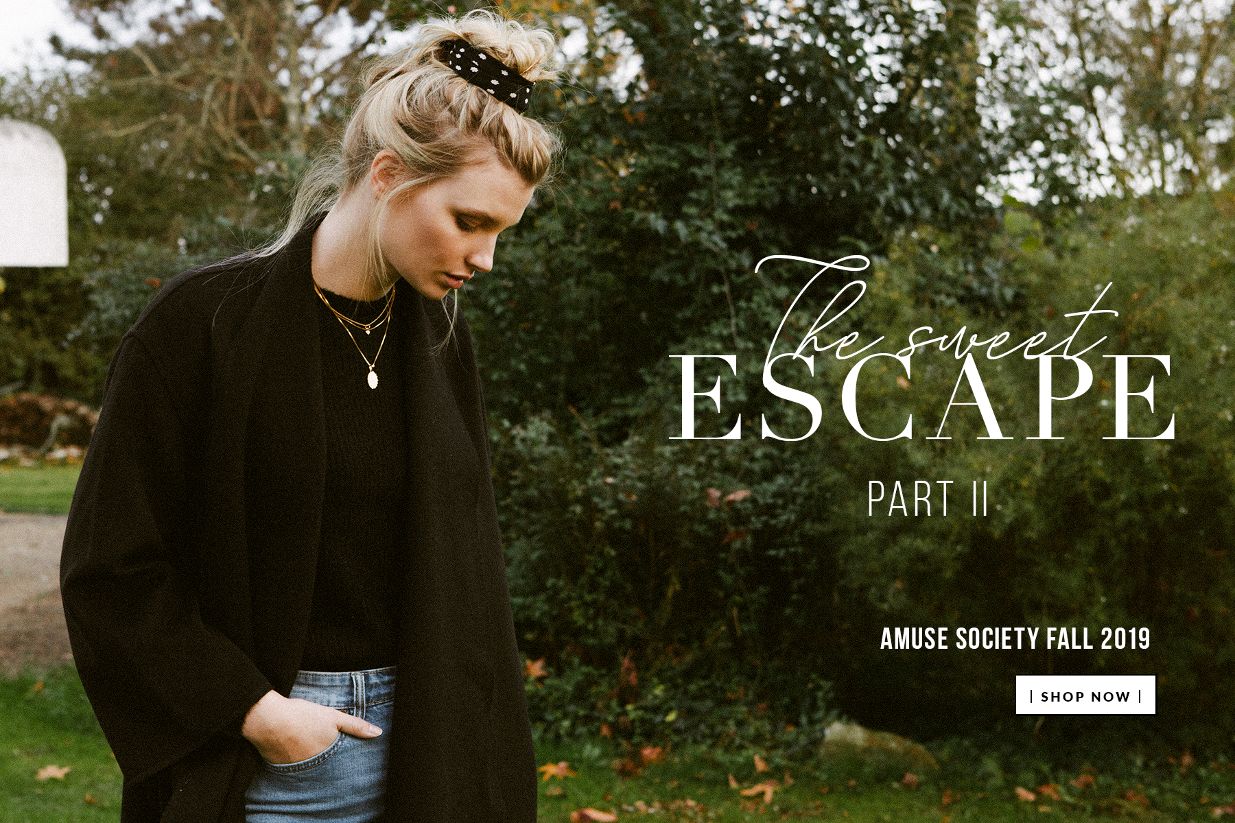 The Sweet Escape  | PART II